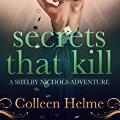 Secrets That Kill: A Shelby Nichols Adventure, Volume 4 | Colleen Helme