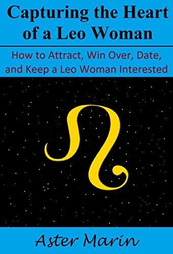 How to win a leo woman heart