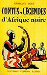 Contes et légendes d'Afrique Noire par Socé