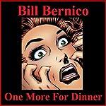 One More for Dinner: Short Story | Bill Bernico