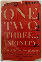 One, two, three ... infinity;: Facts & speculations of science,