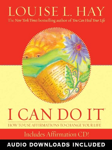 I Can Do It Affirmations: How to Use Affirmations to Change Your Life cover