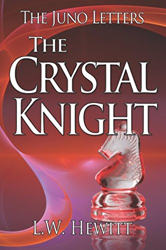 The Crystal Knight (The Juno Letters)