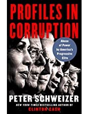Profiles in Corruption: Abuse of Power by America's Progressive Elite