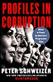 Book cover from Profiles in Corruption: Abuse of Power by Americas Progressive Elite by Peter Schweizer