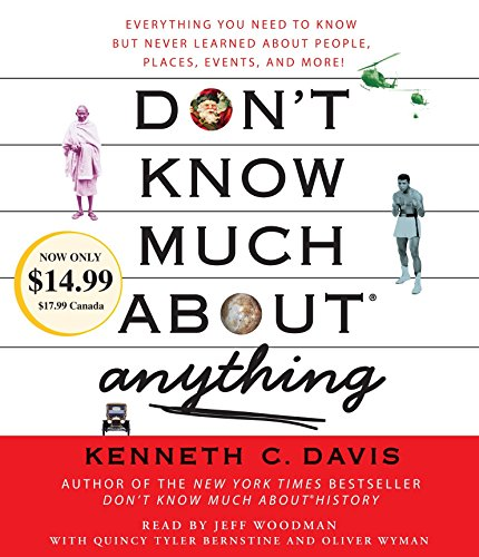 Don't Know Much About Anything: Everything You Need to Know But Never Learned About People, Places, Events, And More! by Brand: Random House Audio