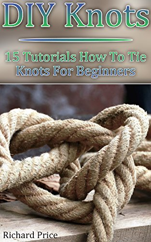 DIY Knots: 15 Tutorials How To Tie Knots For Beginners