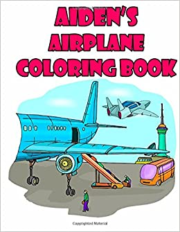 Amazon.com: Aiden\'s Airplane Coloring Book: High Quality ...