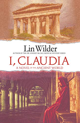 I, Claudia: A Novel of the Ancient World by [Wilder, Lin]