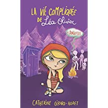 La vie compliquée de Léa Olivier 04: Angoisses (French Edition)