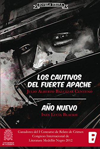 Descargar Libro Los Cautivos Del Fuerte Apache. Año Nuevo Julio Balcázar