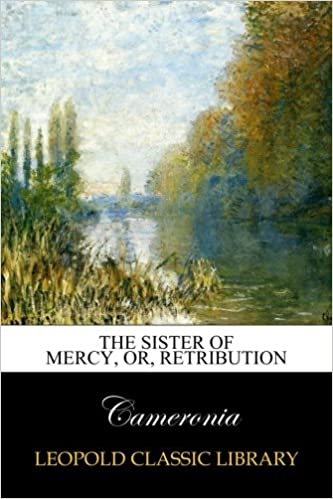 The sister of mercy, or, Retribution