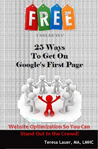 25 Ways to Get On Google's First Page: Free, Fast & Easy Ways for Great Website Optimization