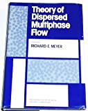 Theory of Dispersed Multiphase Flow, , 0124931200