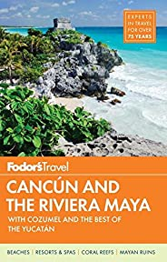 Fodor's Cancun & the Riviera Maya: with Cozumel & the Best of the Yucatan (Full-color T