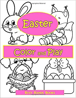 Easter Activity Book Color And Play Coloring For Kids With Activities Books Busy Hands 9781544601298