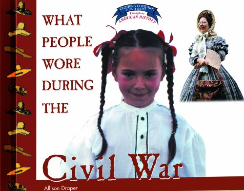 World War 1 Children's Costumes (What People Wore During the Civil War (Clothing, Costumes, and Uniforms of the Civil War))