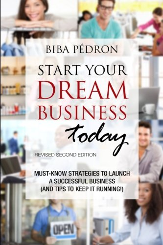 Start Your Dream Business Today! Must-Know Strategies to Launch a Successful Business  (And Tips To Keep It Running!): R