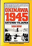 Okinawa 1945 : Gateway to Japan by Ian Gow front cover