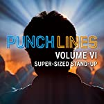 Punchlines Volume VI: Super-Sized Stand-Up | Audible Comedy