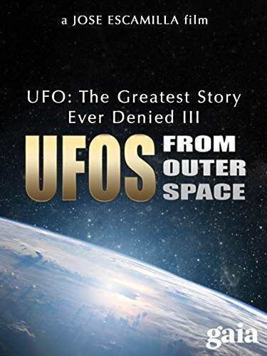 UFO: The Greatest Story Ever Denied - Part 3: UFOs from Outer Space