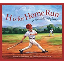 H is for Home Run: A Baseball Alphabet: (paperback edition)