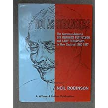 Not as strangers;: A record in word and picture of the term of office of His Excellency the Governor-General of New Zealand, Brigadier Sir Bernard ... OBE, and Lady Fergusson, from 1962 to 1967,
