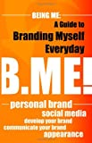 Being Me: a Guide to Branding Myself Everyday, Amira Shiraz, 0615502474