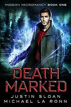 Death Marked: A Supernatural Thriller (Modern Necromancy Book 1) by [Sloan, Justin, La Ronn,Michael]