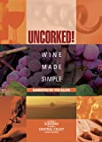 Vol. 2-Uncorked: Wine Made Simple