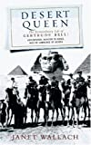 """Desert Queen - The Extraordinary Life of Gertrude Bell, Adventurer, Adviser to Kings, Ally of Lawrence of Arabia (Phoenix Giants)"" av Janet Wallach"