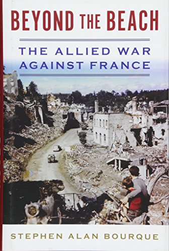 Beyond the Beach: The Allied War Against France (History of Military Aviation) por Stephen Alan Bourque