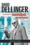 img - for David Dellinger: The Life and Times of a Nonviolent Revolutionary by Andrew E. Hunt (2006-05-01) book / textbook / text book