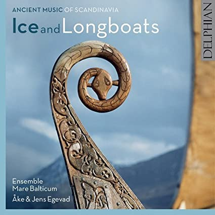Ice and Longboats: Ancient Music of Scandinavia by Ake & Jens Egevad