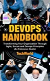 img - for The Devops Handbook: Transforming Your Organization Through Agile, Scrum And DevOps Principles (An Extensive Guide) book / textbook / text book