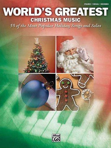 World's Greatest Christmas Music 55 Most Popular Holiday Songs And Solos Pno/Vcl/Chrds (Non Traditional Christmas Songs)