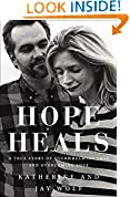 #3: Hope Heals: A True Story of Overwhelming Loss and an Overcoming Love