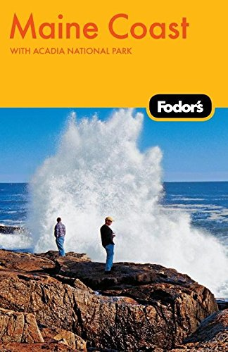 Fodor's Maine Coast, 3rd Edition: with Acadia National Park (Travel Guide)
