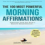 The 100 Most Powerful Morning Affirmations | Jason Thomas