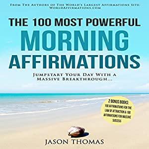 The 100 Most Powerful Morning Affirmations Audiobook