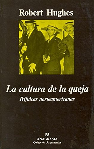 Descargar Libro La Cultura De La Queja Robert Hugues
