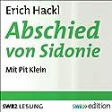 Abschied von Sidonie Hörbuch von Erich Hackl Gesprochen von: Pit Klein