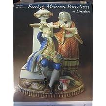 Early Meissen Porcelain in Dresden