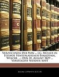 Verzeichniss der Von J G Müller in Itzehoe Hinterlassenen Bibliothek, Welche, Joharm Gottwerth Mueller, 1144957702