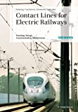 Contact Lines for Electrical Railways, Friedrich Kiessling and Egid Schneider, 3895783226