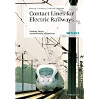Contact Lines for Electric Railways: Planning, Design, Implementation, Maintenance
