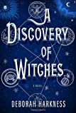 By Deborah Harkness - A Discovery Of Witches (1st Edition) (1.9.2011)