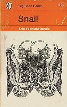 snail by [Dando, Eric Yoshiaki, Dando, Eric Yoshiaki]