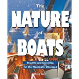 The Nature of Boats: Insights and Esoterica for the Nautically Obsessed