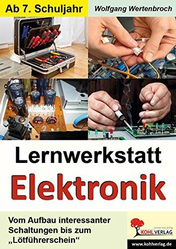 Lernwerkstatt Elektronik: Kopiervorlagen zum Einsatz in der Freiarbeit/zum Stationenlernen